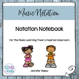 Notation Notebook for the Music Learning Theory Inspired Classroom