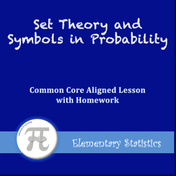 Notation and Symbols in Probability (Lesson Plan with Homework)