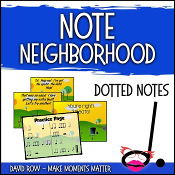 Note Neighborhood – Dotted Notes