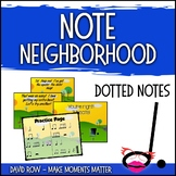 Note Neighborhood – Dotted Notes - Dotted Half and Dotted Quarter Note