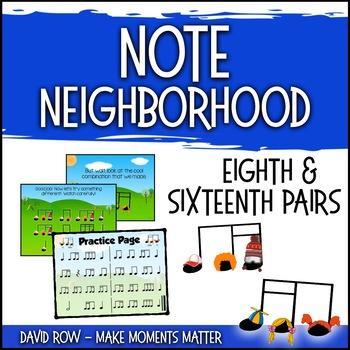 Note Neighborhood – Sixteenth and Eighth Groupings