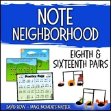 Note Neighborhood – Sixteenth and Eighth Groupings