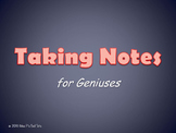 Taking Notes: for Geniuses