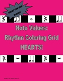 Note Values:  Rhythm Coloring Grid-Hearts!!