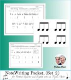 Note Writing Packet (Set 2) Dotted Quarter & Eighth Notes