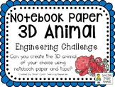 Notebook Paper 3D Animal - STEM Engineering Challenge