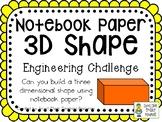 Notebook Paper 3D Shape - STEM Engineering Challenge