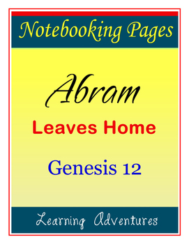 Notebooking - Genesis 12 - Abram Leaves Home