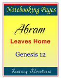 Notebooking - Genesis 12 - Abram Leaves Home