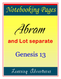 Notebooking - Genesis 13 - Abram and Lot Separate