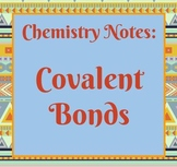 Notes: Covalent Bonds