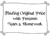 Finding Original Price with Percents - Notes and Homework