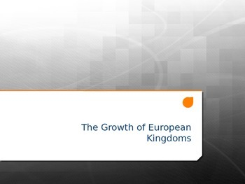 Notes: Growth of European Kingdoms in the Middle Ages