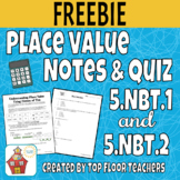 Notes & Quiz for 5.NBT.1 & 5.NBT.2 - Freebie!