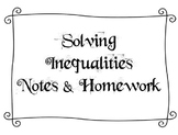 Solving Inequalities - Notes and Homework