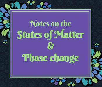 Notes: States of Matter & Phase Change