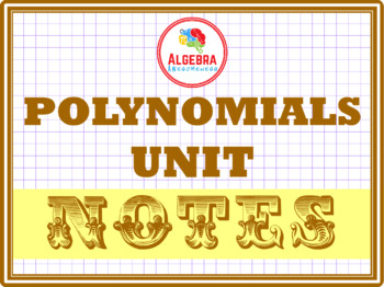 Notes for Polynomials Unit