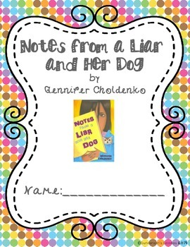 """Notes from a Liar and Her Dog"" Complete Novel Unit"
