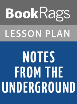 Notes from the Underground Lesson Plans