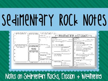 Notes on Sedimentary Rocks, Weathering + Erosion (Blank Notes + Guided Notes)