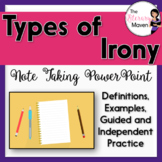 Irony Note Taking PowerPoint with Guided & Independent Practice