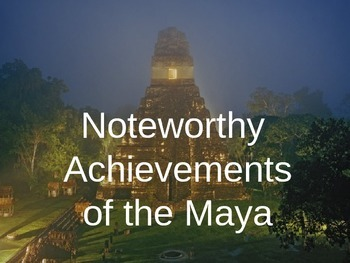 Noteworthy Achievements of the Maya