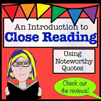 Close Reading Lesson using Noteworthy Quotes (Grades 6-10)
