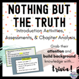 Nothing But The Truth: Intro Activities, Assessments, & Ch. Analysis (editable)