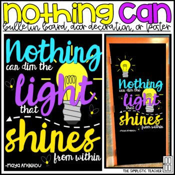 Nothing Can Dim the Light Maya Angelou Bulletin Board, Door Decor, or Poster