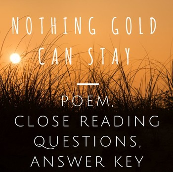 Nothing Gold Can Stay By Korzie S Class Teachers Pay