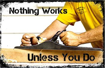 Nothing Works Unless You Do - Poster