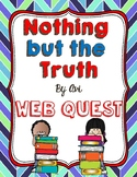 Nothing but the Truth by Avi Web Quest