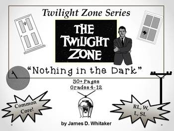 Nothing in the Dark Twilight Zone Unit Resource Rod Serling Common Core