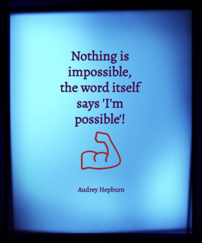 Nothing is impossible, the word itself says 'I'm possible'! (Poster)