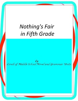 Nothing's Fair in Fifth Grade Novel Unit  with Literary an