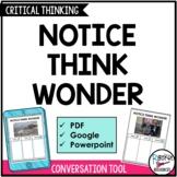 Notice, Think, Wonder - Critical Thinking