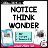 Notice, Think, Wonder - Critical Thinking