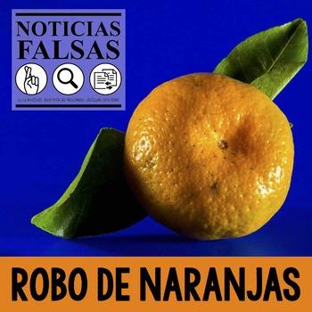 Noticias falsas: Robo de naranjas