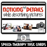 Noticing the Details - Speech Therapy - Boom Cards - great for older kids!