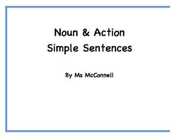 Noun & Action Simple Sentences