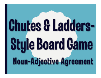 Spanish Noun Adjective Agreement Chutes and Ladders-Style Game