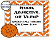 Noun, Adjective, or Verb? QR Code Scoot - Basketball themed