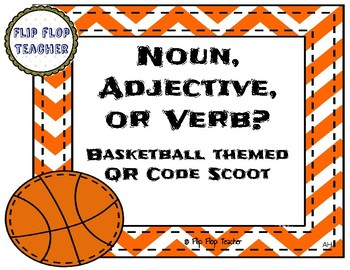Noun, Adjective, or Verb? QR Code Scoot - Basketball themed
