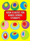 Noun Clauses for Middle School Students by Dianne Watson