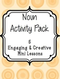 Noun Lesson Pack 5 Fun & Creative Activities 5-8 grade