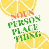 Noun-Person, Place, and Thing