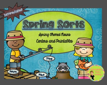 Noun Sorts, Spring Themed Centers & Printables: Differentiated