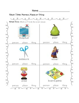 Noun Time! Person, Place or Thing