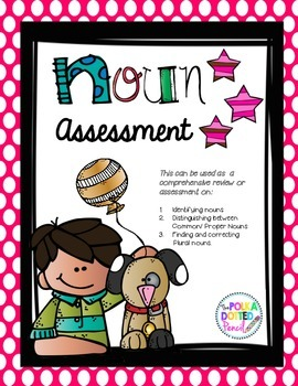 Noun Unit Review/ Assessment
