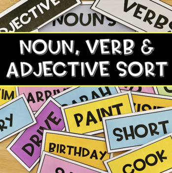 Noun, Verb & Adjective Sort